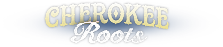 Cherokee Roots